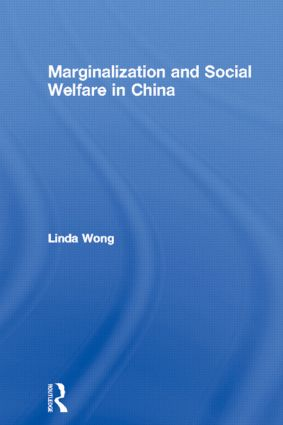 Marginalization and Social Welfare in China: 1st Edition (Hardback) book cover