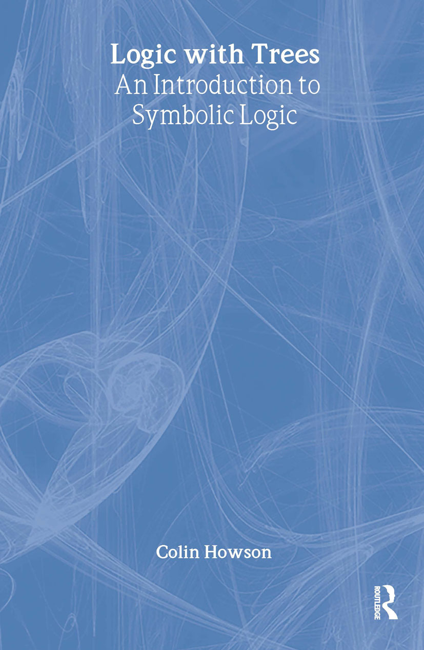 Logic with Trees: An Introduction to Symbolic Logic, 1st Edition (Hardback) book cover