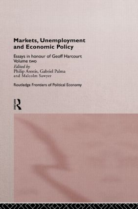 Markets, Unemployment and Economic Policy: Essays in Honour of Geoff Harcourt, Volume Two (Hardback) book cover