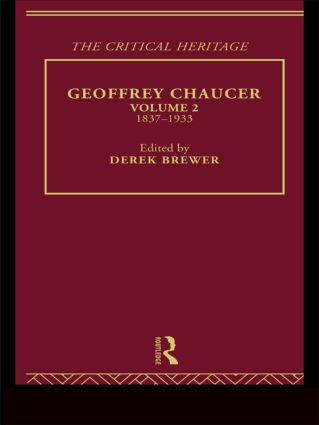 Geoffrey Chaucer: The Critical Heritage Volume 2 1837-1933, 1st Edition (Hardback) book cover