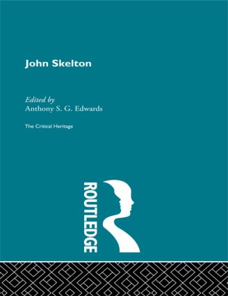 John Skelton: The Critical Heritage (Hardback) book cover