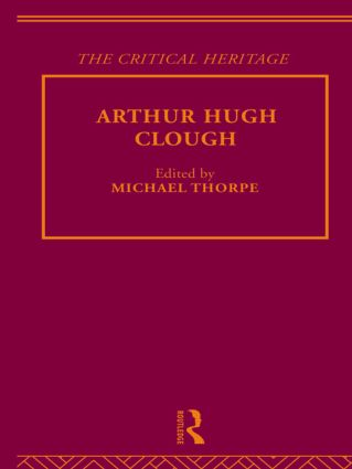 Arthur Hugh Clough: The Critical Heritage, 1st Edition (Hardback) book cover