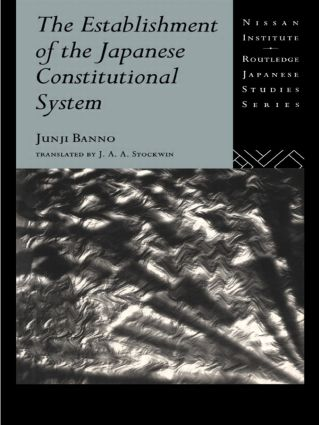 The Establishment of the Japanese Constitutional System: 1st Edition (Paperback) book cover