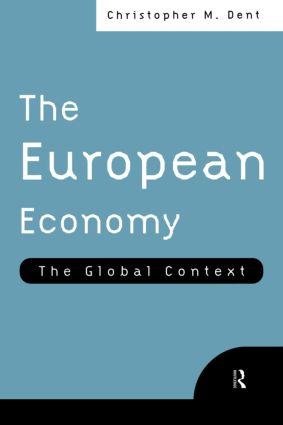 The European Economy: The Global Context, 1st Edition (Paperback) book cover