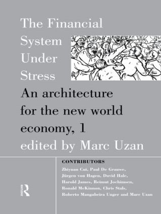 The Financial System Under Stress: An Architecture for the New World Economy, 1st Edition (Hardback) book cover