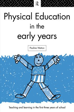 Physical Education in the Early Years: 1st Edition (Paperback) book cover