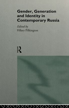 Gender, Generation and Identity in Contemporary Russia