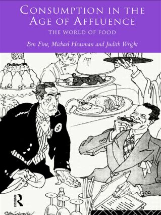 Consumption in the Age of Affluence: The World of Food, 1st Edition (Paperback) book cover
