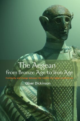The Aegean from Bronze Age to Iron Age: Continuity and Change Between the Twelfth and Eighth Centuries BC, 1st Edition (Paperback) book cover