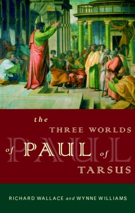 The Three Worlds of Paul of Tarsus: 1st Edition (Paperback) book cover