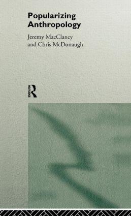 Popularizing Anthropology: 1st Edition (Hardback) book cover