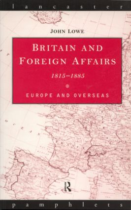 Britain and Foreign Affairs 1815-1885: Europe and Overseas book cover