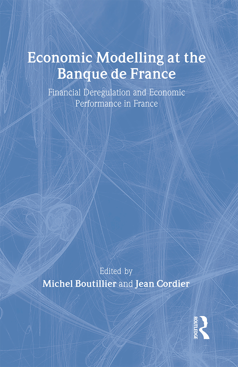 Economic Modelling at the Banque de France: Financial Deregulation and Economic Development in France (Hardback) book cover