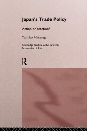 Japan's Trade Policy: Action or Reaction? (Hardback) book cover