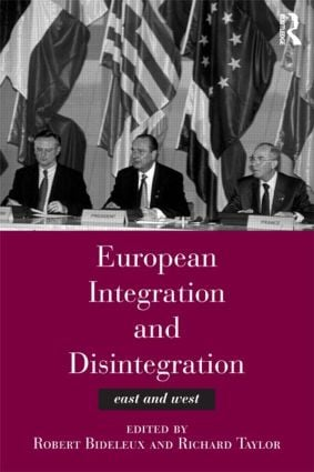 European Integration and Disintegration: East and West, 1st Edition (Paperback) book cover