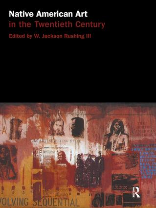 Native American Art in the Twentieth Century: Makers, Meanings, Histories, 1st Edition (Paperback) book cover