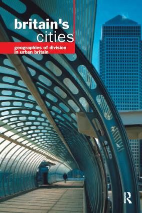 Britain's Cities: Geographies of Division in Urban Britain book cover