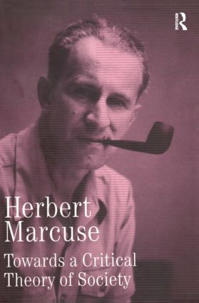 Towards a Critical Theory of Society: Collected Papers of Herbert Marcuse, Volume 2 (Hardback) book cover
