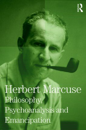Philosophy, Psychoanalysis and Emancipation: Collected Papers of Herbert Marcuse, Volume 5 book cover