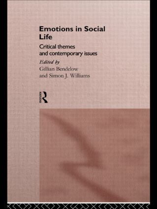 Emotions in Social Life: Critical Themes and Contemporary Issues, 1st Edition (Paperback) book cover