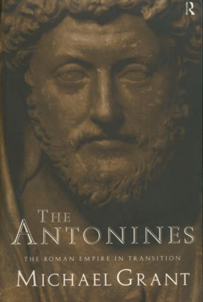 The Antonines: The Roman Empire in Transition, 1st Edition (Paperback) book cover