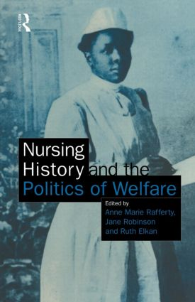 Nursing History and the Politics of Welfare (Paperback) book cover