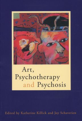 Art, Psychotherapy and Psychosis (Paperback) book cover