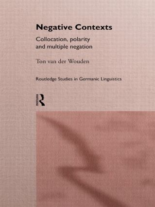 Negative Contexts: Collocation, Polarity and Multiple Negation book cover