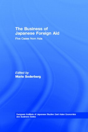 The Business of Japanese Foreign Aid: Five Cases from Asia book cover