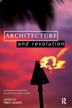 Architecture and Revolution: Contemporary Perspectives on Central and Eastern Europe (Paperback) book cover