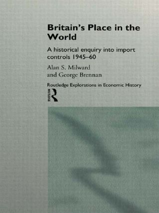 Britain's Place in the World: Import Controls 1945-60, 1st Edition (Paperback) book cover