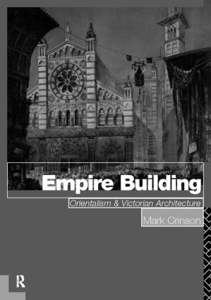 Empire Building: Orientalism and Victorian Architecture (Paperback) book cover