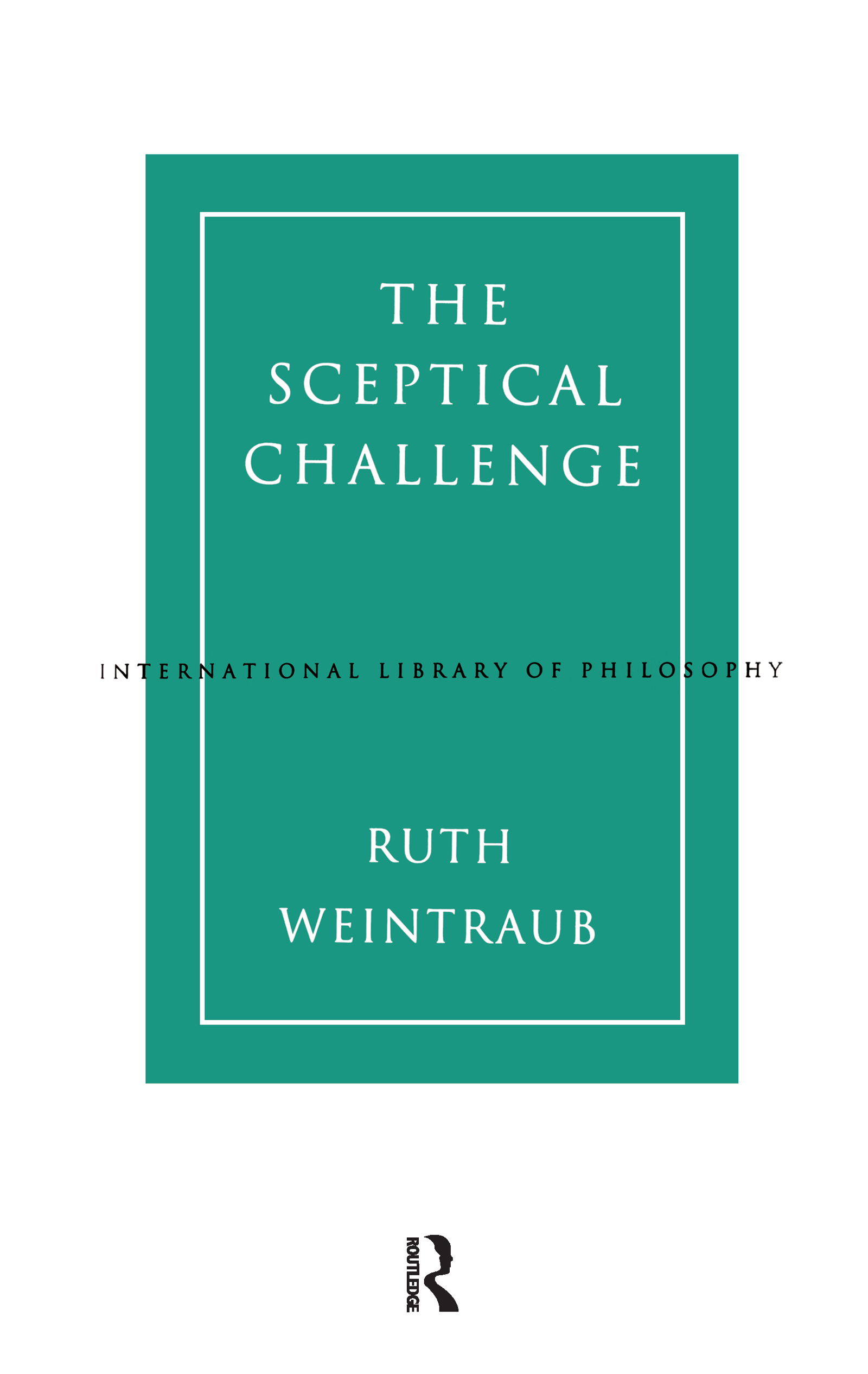 The Sceptical Challenge: 1st Edition (Hardback) book cover