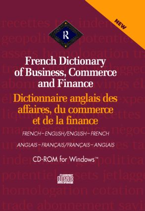 Routledge French Dictionary of Business, Commerce and Finance Dictionnaire anglais des affaires, du commerce et de la finance: French-English/English-French book cover
