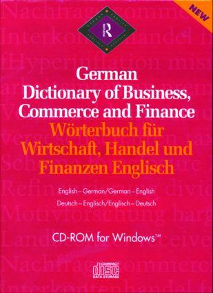 Routledge German Dictionary of Business, Commerce and Finance Worterbuch fur Wirtschaft, Handel und Finanzen Englisch: CD-ROM book cover