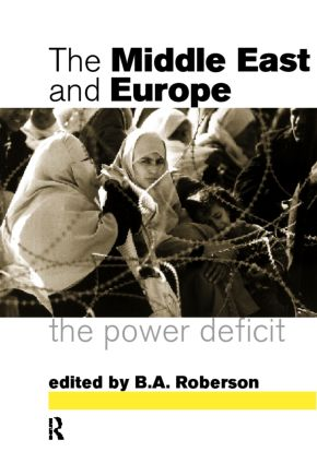 Middle East and Europe: The Power Deficit, 1st Edition (Paperback) book cover