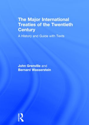 The Major International Treaties of the Twentieth Century: A History and Guide with Texts (Hardback) book cover