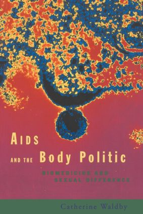 AIDS and the Body Politic: Biomedicine and Sexual Difference, 1st Edition (Paperback) book cover
