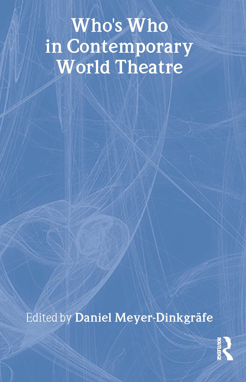 Who's Who in Contemporary World Theatre: 1st Edition (Hardback) book cover