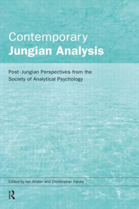 Contemporary Jungian Analysis: Post-Jungian Perspectives from the Society of Analytical Psychology, 1st Edition (Paperback) book cover