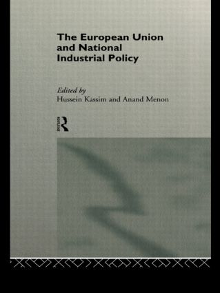 The European Union and National Industrial Policy: 1st Edition (Paperback) book cover