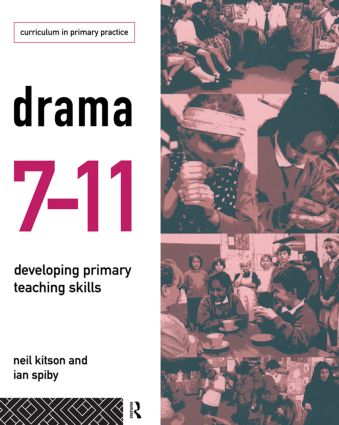 Drama 7-11: Developing Primary Teaching Skills, 1st Edition (Paperback) book cover
