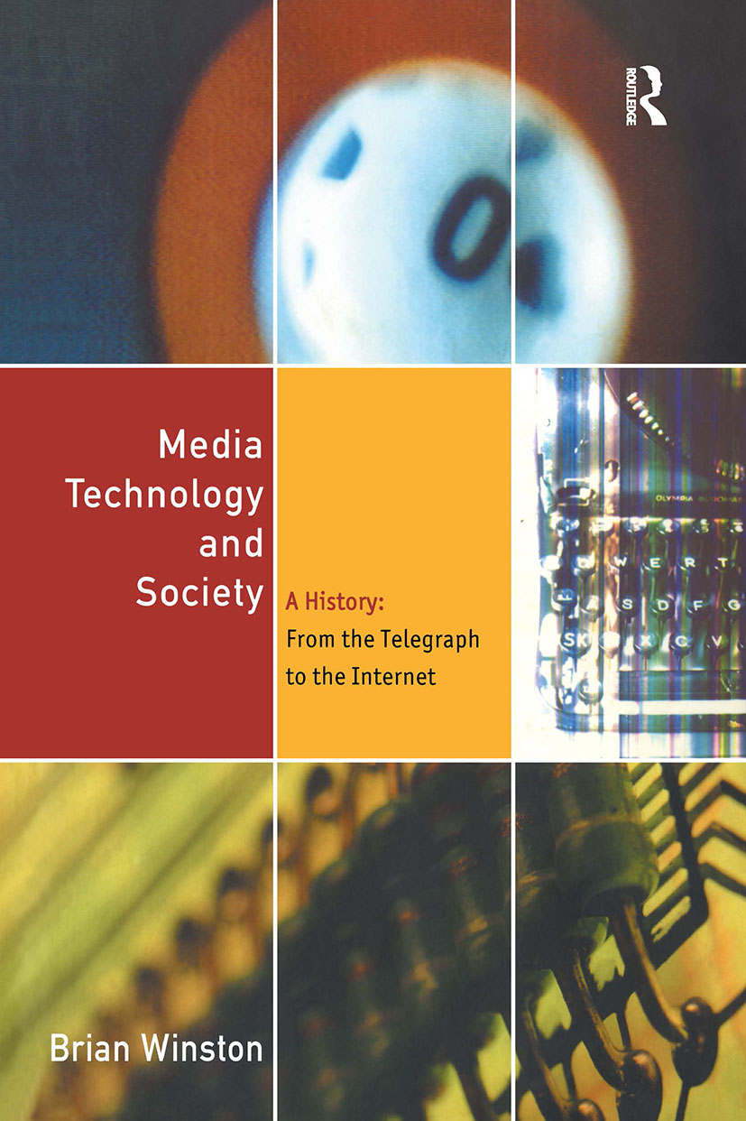 Media Technology and Society: A History From the Printing Press to the Superhighway, 1st Edition (Paperback) book cover