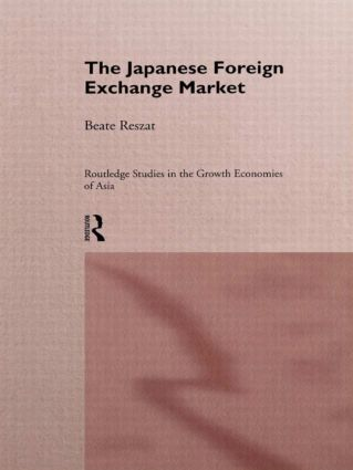 The Japanese Foreign Exchange Market: 1st Edition (Hardback) book cover