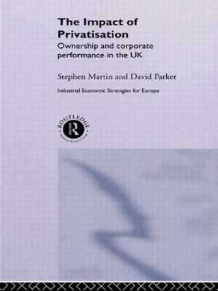 The Impact of Privatization: Ownership and Corporate Performance in the United Kingdom (Hardback) book cover