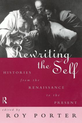 Rewriting the Self: Histories from the Middle Ages to the Present (Paperback) book cover
