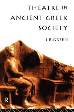 Theatre in Ancient Greek Society: 1st Edition (Paperback) book cover