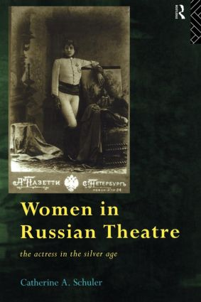 Women In Russian Theatre: The Actress in the Silver Age book cover