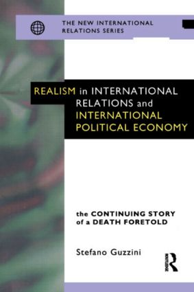 Realism in International Relations and International Political Economy: The Continuing Story of a Death Foretold (Paperback) book cover