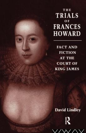 The Trials of Frances Howard: Fact and Fiction at the Court of King James, 1st Edition (e-Book) book cover